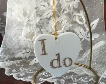 """Lovely Flat Heart Ornament - """"I Do"""""""