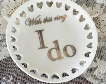 """Round Mini Tray with Hearts- """"With this ring"""", """"I do"""""""