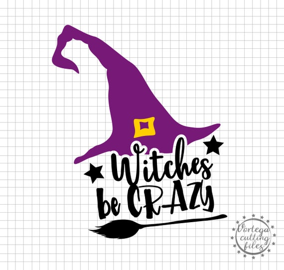 Funny Halloween Svg Witches Be Crazy Halloween Party Svg Dxf Etsy