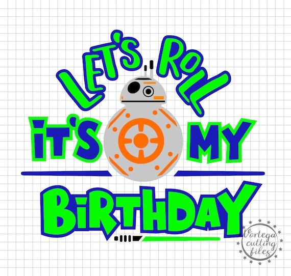E Il Mio Compleanno Compleanno Svg Compleanno Dxf Star Wars E Etsy