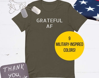 Grateful AF Short-Sleeve Unisex T-Shirt, Military Inspired, Veteran Support, Military Support, First Responders