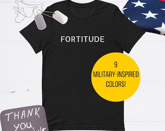 Fortitude Short-Sleeve Unisex T-Shirt, Military Inspired, Veteran Support, Military Support, First Responders