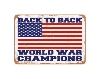 a0cfcd68197b USA Back To Back World War Champs Vintage Look Metal Sign