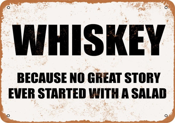 Whiskey Because No Great Story Ever Starts With A Salad Etsy