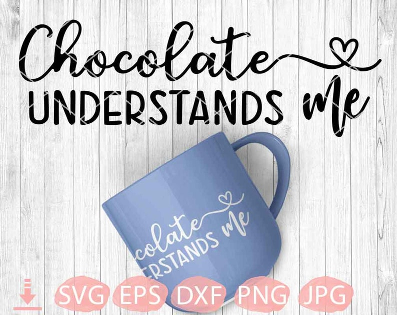 Instant Download Svg Files for Cricut Silhouette Files Digital Cut Files SVG Cutting File Chocolate Understans Me