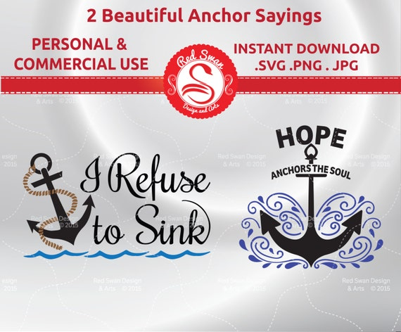 Anchor Quotes I refuse to sink, Hope Anchors The Soul - Cutting File – SVG,  PNG, JPG, Personal & Commercial Use, Clipart, Sayings Wall Art