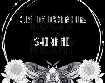 Custom Order for: Shianne
