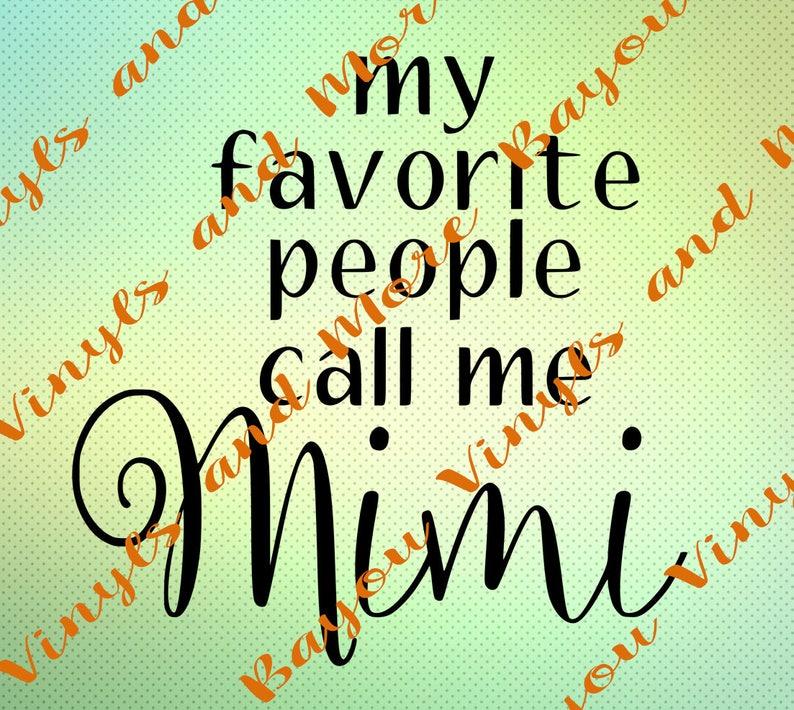 Silhouette cut file My favorite people call me mimi instant download Cricut design Mimi silhouette file Mimi svg Mimi cricut file
