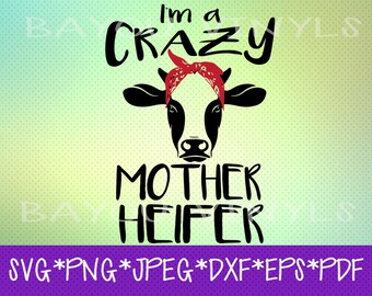 Crazy Mother Heifer, Cow with bandana svg, Cow svg, Heifer Shirt, Heifer, Cow Shirt, Heifer Svg, Instant Download, Cricut, Silhouette, SVG