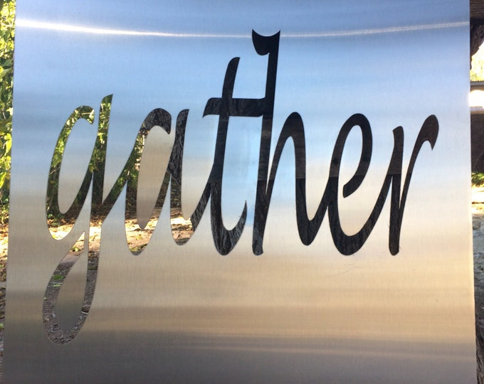 Large Stainless Steel GATHER sign-Large Wall Art-Stainless Steel-Metal Sign-Custom Sign-Metal Sign-Steel Art-Metal Art