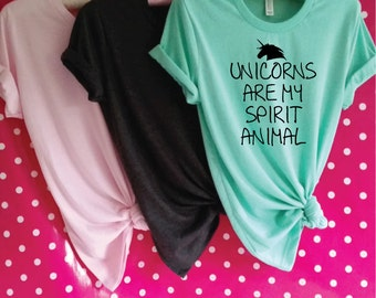 Unicorns Are My Spirit Animal. Unicorn T-Shirt. Funny Unicorn Shirt. Love Unicorns. Be A Unicorn. Crazy Unicorn Shirt. Believe In Unicorns.