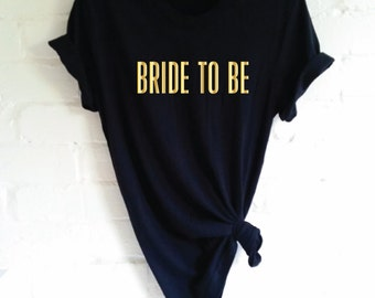Bride To Be T-Shirt. Bride Shirt. Hen Party Shirt. Wedding Party Shirt. Bachelorette Party Shirt. Bridal Party Shirt. Bridal Shower.
