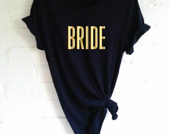 Bride T-Shirt. Bride Shirt. Hen Party Shirt. Wedding Party Shirt. Bachelorette Party Shirt. Bridal Party Shirt. Bridal Shower. Bride To Be.