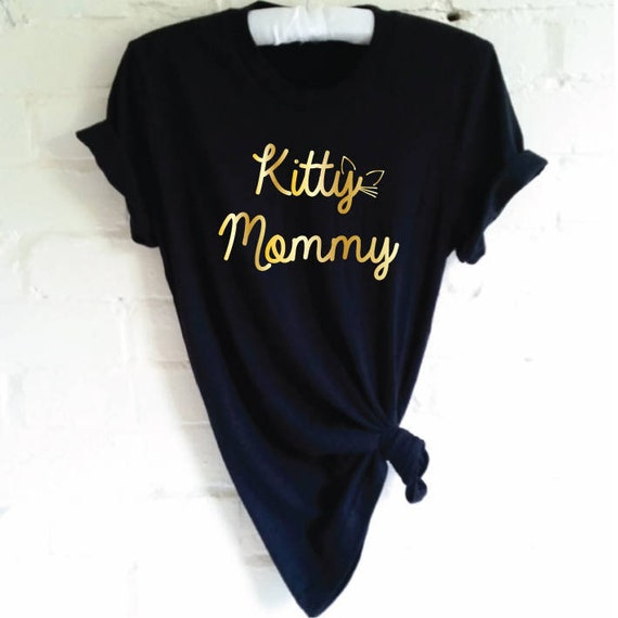 dc86f68fa Kitty Mommy T-Shirt. Mother Of Cats. Funny Cat Shirt. Crazy | Etsy
