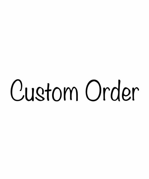Custom Order for Ashlie