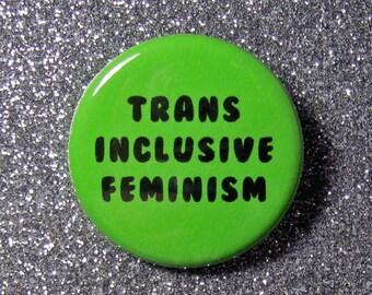 Trans inclusive feminism pin, trans pin, feminist pin