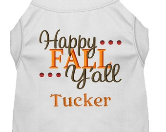 Happy Fall Yall Dog Shirt Autumn YAll Thanksgiving Clothes Personalized Custom Holiday
