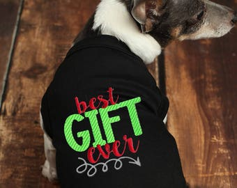 Dog Christmas Shirt - New Puppy Gift - Dog Christmas Gift - Best Gift Ever - Dog Holiday Clothes - Shirt for New Puppy - Custom Dog Shirt