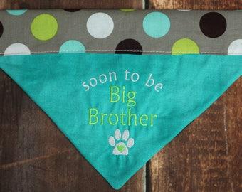 Baby Announcement Dog Bandana - Big Brother Dog Bandana - Pregnancy Announcement - Reversible Dog Bandana - Dog Scarf - Over the Collar