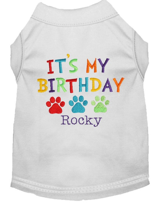 Its My Birthday Dog Shirt Custom