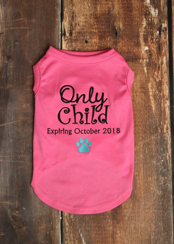 Only Child Expiring Dog Baby Announcement Dog Pregnancy Etsy