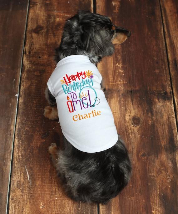 Birthday Dog Shirt Happy To Me
