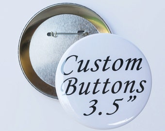 """Custom 3.5"""" inch Pin Buttons, Personalize Your Own Pins for any Event, Pin Back Badge Button for any Function or Occasion, Custom Party Pins"""