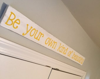 Be Your Own Kind of Beautiful sign, pallet sign