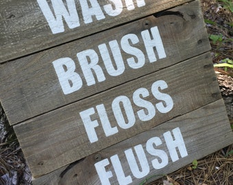 Wash brush floss flush sign, bathroom sign, pallet wood sign
