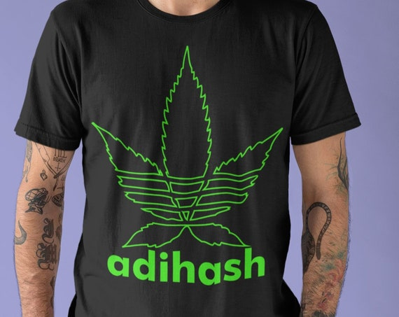 Adihash T-Shirt. Parody Shirt. Funny Weed Shirt. Stoner Shirt. Pot Leaf Shirt. Stoner Gift. Marijuana Shirt. Marijuana Leaf. Happy 420.