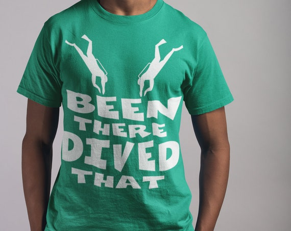 Been There Dived That T-Shirt. Scuba Diver Shirt.