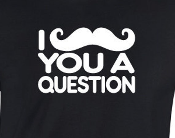I Moustache You A Question T-Shirt. Funny Movember Shirt. Movember Support Shirt. Cancer Awareness Shirt.