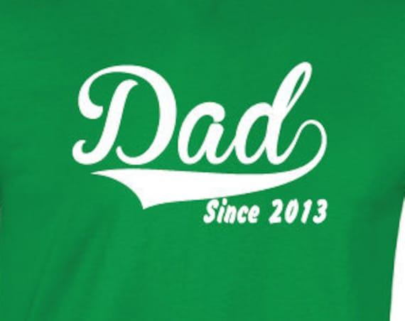 Dad Since Custom T-Shirt. Add Year. Personalized Shirt. Fathers Day Gift. Personalised Dad Shirt. Gift for Dads. New Dad Shirt.