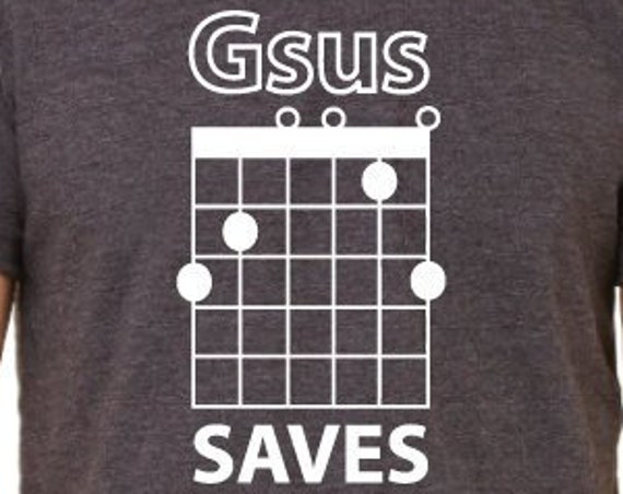 Jesus Saves Guitar Shirt. Gsus Chord Guitar Shirt. Guitar Player Gift. Guitarist Shirts. Funny Guitar Shirt. Guitar Tees. Music Tees.