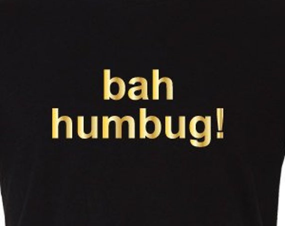 Bah Humbug T-Shirt. Ugly Christmas Shirt. Hate Christmas. Ho Bloody Ho. Santa Shirt. Funny Christmas Tee.