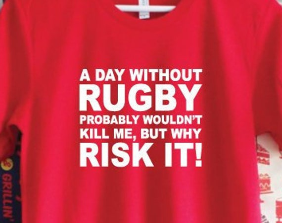 A Day Without Rugby T-Shirt. Rugby World Cup Shirt. Unisex Rugby Shirt. Funny Rugby Tee. Rugby Gift. Rugby Fan Shirt.