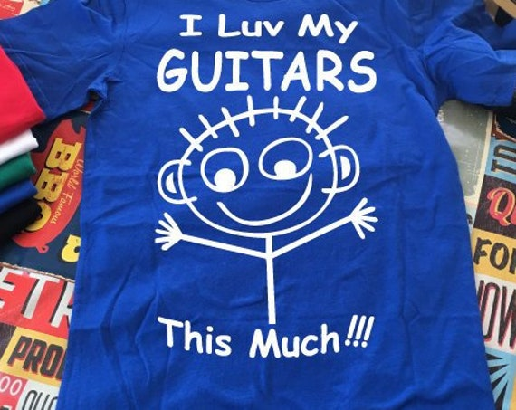 I Love My Guitars Shirt. Guitar Shirt. Guitar Player Gift. Guitarist Shirts. Funny Guitar Shirt. Guitar Tees. Music Tees. Musician Shirt.