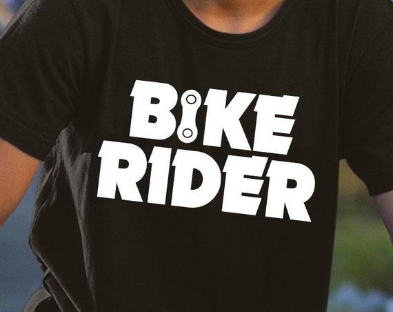 Bike Rider, Biker Shirt, Bike TShirt, Bicycle Gift, Cycling Shirt, Biking Shirt, Gift for Cyclist, Mountain Bike, BMX Gift, Trail Rider.