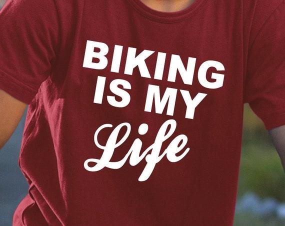 Biking is My Life, Biker Shirt, Bike Shirt, Bicycle Gift, Cycling Shirt, Biking Shirt, Cycling Gift, Mountain Bike, BMX Gift, Trail Rider.