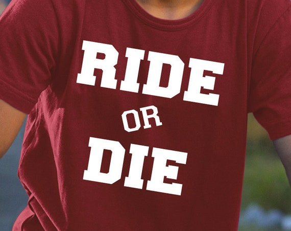 Ride or Die, Biker Shirt, Bicycle Gift, Cycling Shirt, Biking Shirt, Cycling Gift, Mountain Bike, BMX Gift, Trail Rider.