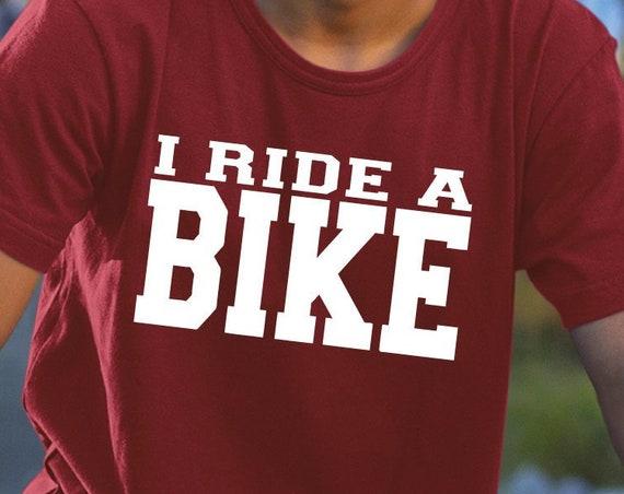I Ride a Bike, Biker Shirt, Bicycle Gift, Cycling Shirt, Biking Shirt, Cycling Gift, Mountain Bike, BMX Gift, Trail Rider.