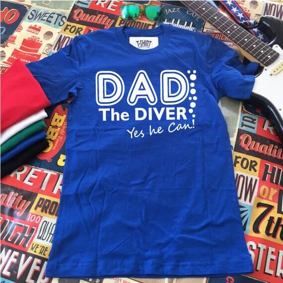 Dad the Diver T-Shirt. Funny Dad Shirt.