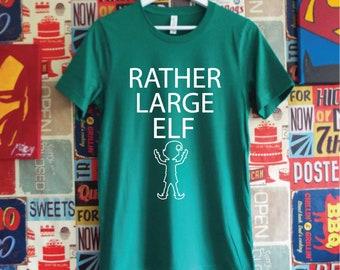 Rather Large Elf Shirt. Funny Christmas Shirt. Elf T-Shirt. Funny Christmas Tee. Xmas Shirt.