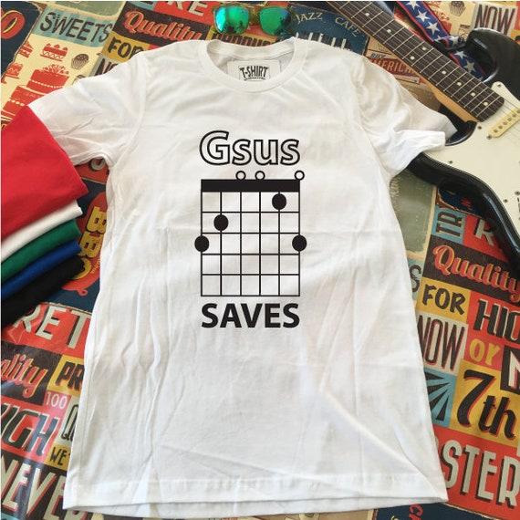 Jesus Saves Guitar Shirt. Gsus Chord Guitar Shirt. Guitar Player Gift. Guitarist Shirts. Funny Guitar Shirt. Guitar Tees. Music Tees.