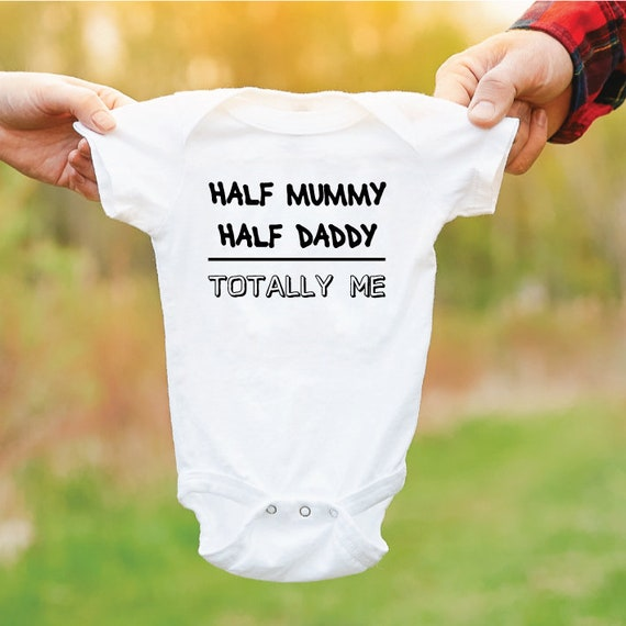 Half Mummy Half Daddy Totally Me Baby Grow. Funny Baby Outfit. Newborn Gift. Cute Baby Bodysuit. Gift For New Parents.