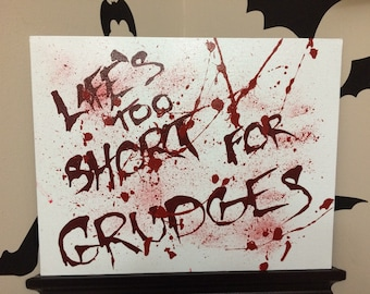 """Life's Too Short For Grudges!  Handpainted Morbid Motivations.  Acrylic on 11""""x14"""" Canvas Panel"""