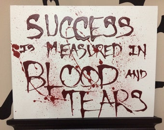 """Success is Measured in Blood and Tears.  Handpainted Morbid Motivations Acrylic on 11""""x14"""" Canvas Panel"""