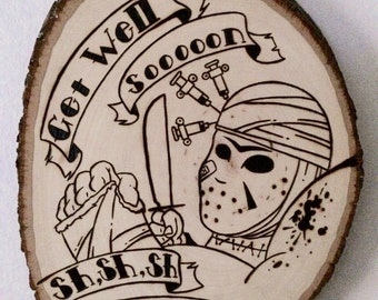 Get Well Soon, Jason, You've Got a Sequel to Make!  Friday the 13th, Jason Vorhees, woodburning, home decor, free shipping!
