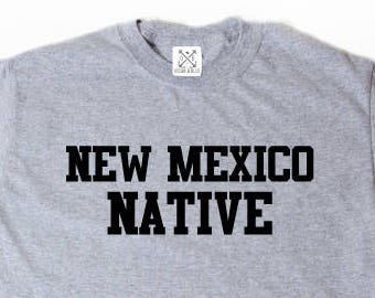 New Mexico Native T-shirt Place Name New Mexico Home State Tee Shirt