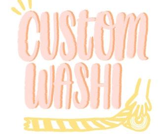 "Custom Washi Tape (order via ""request custom order"")"